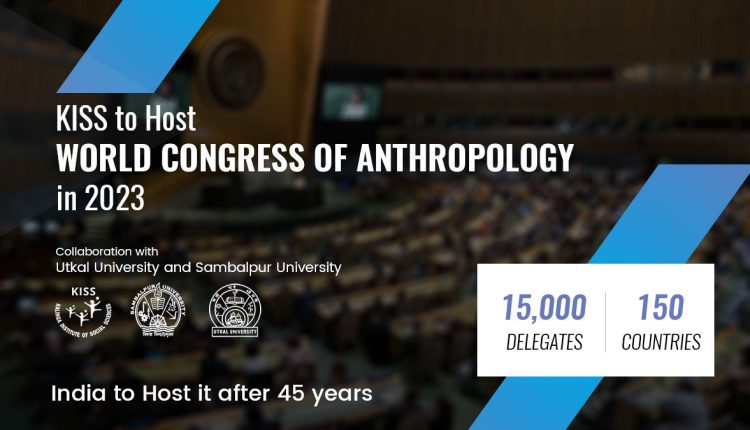 KISS to host World Congress of Anthropology 2023